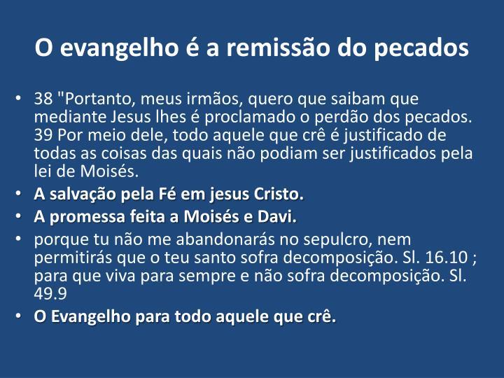 O evangelho é a remissão do pecados