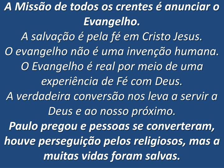 A Missão de todos os crentes é anunciar o Evangelho.