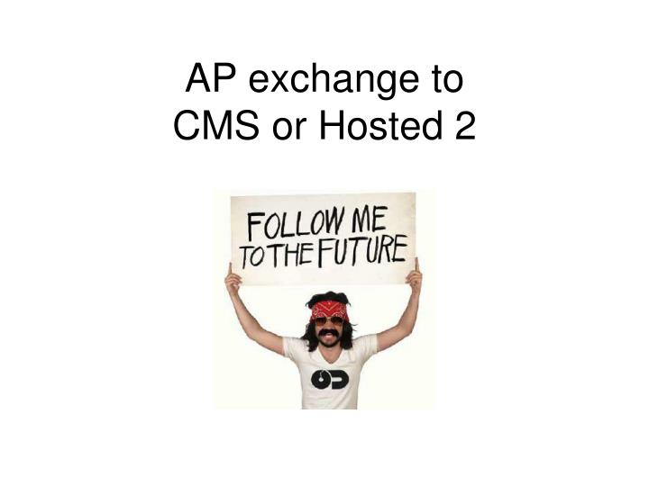 Ap exchange to cms or hosted 2