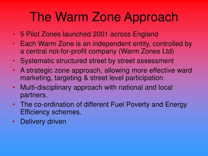 The warm zone approach