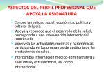 aspectos del perfil profesional que apoya la asignatura