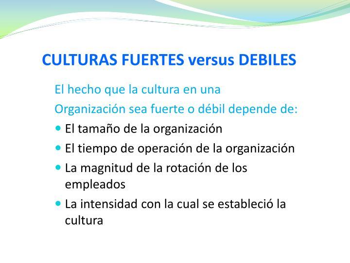 CULTURAS FUERTES versus DEBILES