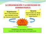 la organizaci n y la necesidad de administrarla