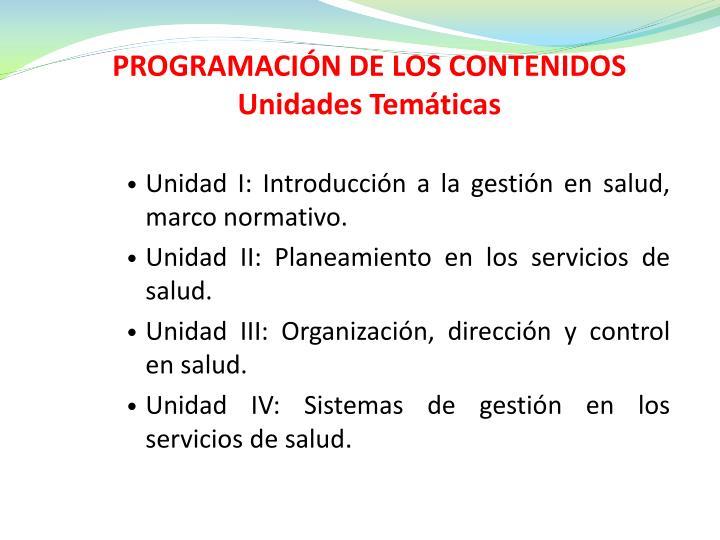PROGRAMACIÓN DE LOS CONTENIDOS Unidades Temáticas