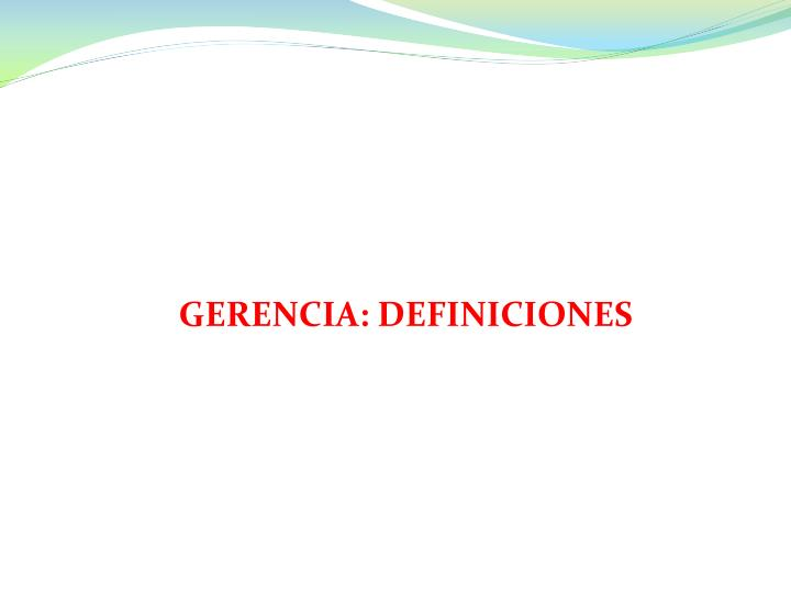 GERENCIA: DEFINICIONES