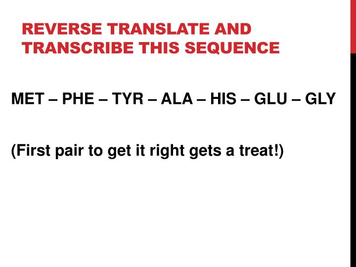 Reverse translate and transcribe this sequence