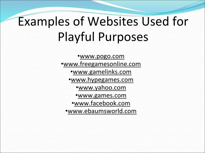 Examples of Websites Used for Playful Purposes