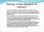 gaming a new metaphor for literacy