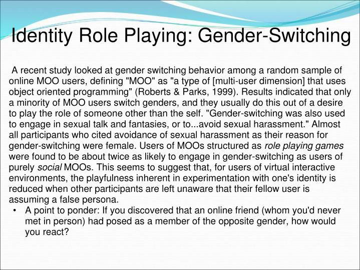 Identity Role Playing: Gender-Switching