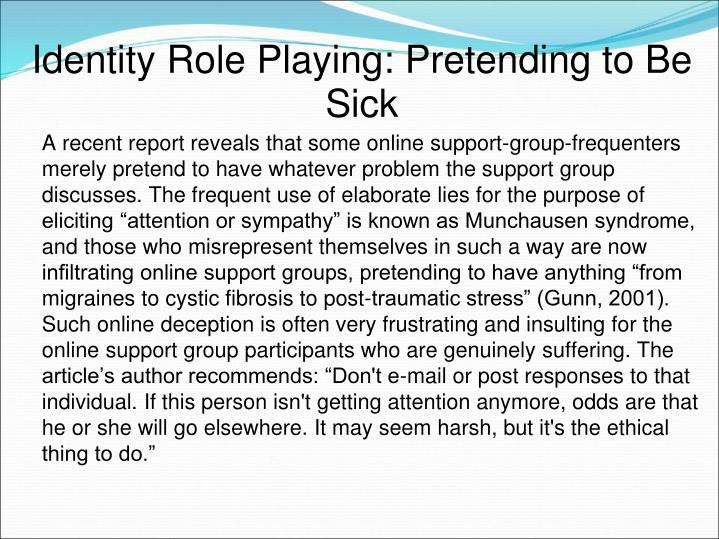 Identity Role Playing: Pretending to Be Sick