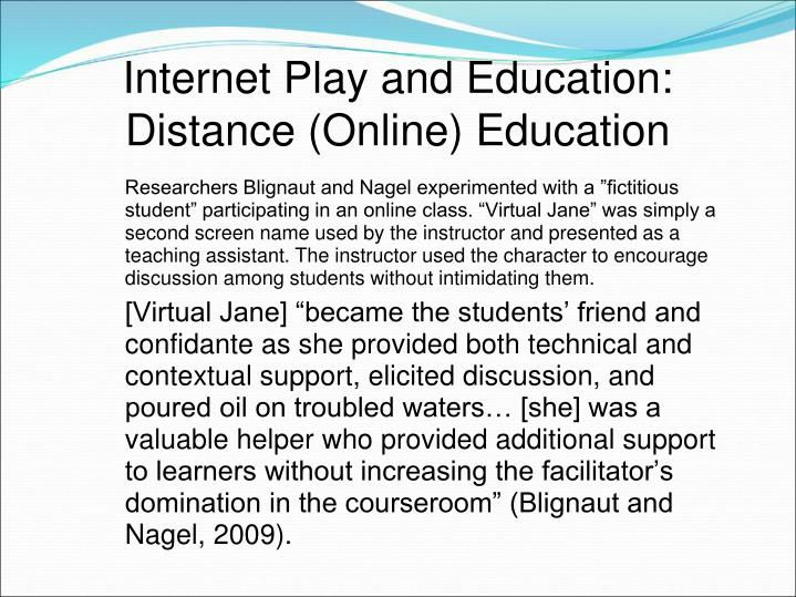 Internet Play and Education: Distance (Online) Education