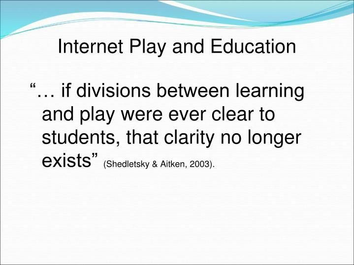 Internet Play and Education