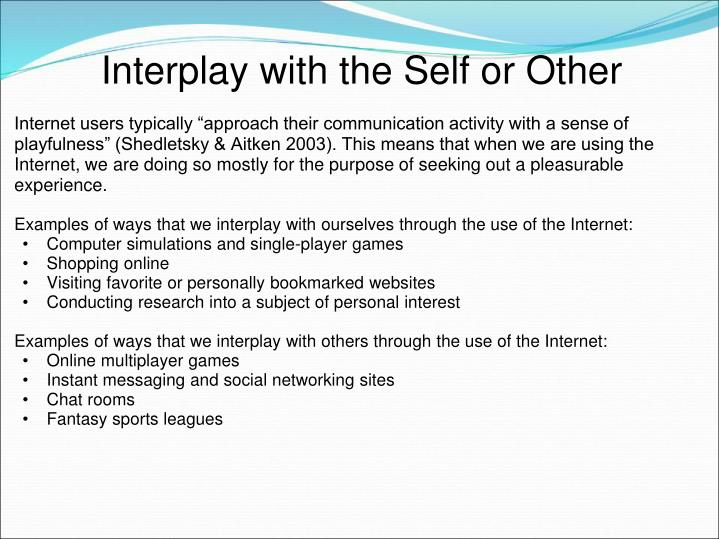 Interplay with the Self or Other