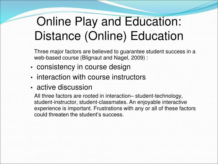 Online Play and Education: Distance (Online) Education
