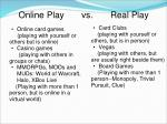 online play vs real play