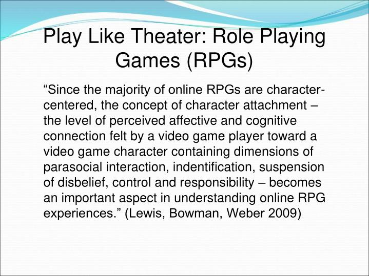 Play Like Theater: Role Playing Games (RPGs)