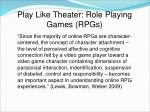 play like theater role playing games rpgs