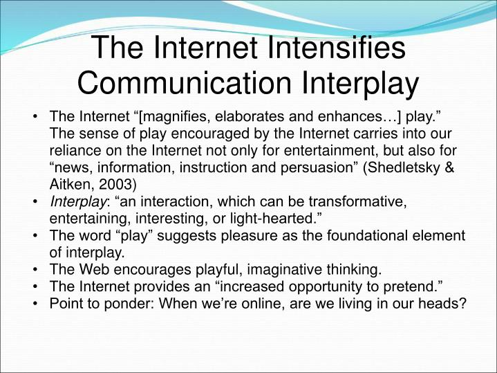 The internet intensifies communication interplay