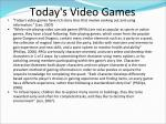 today s video games