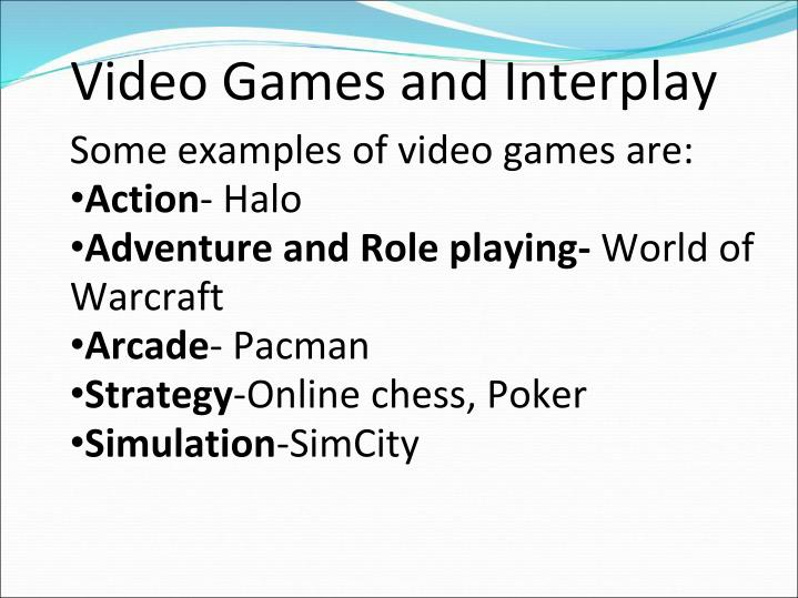 Video Games and Interplay