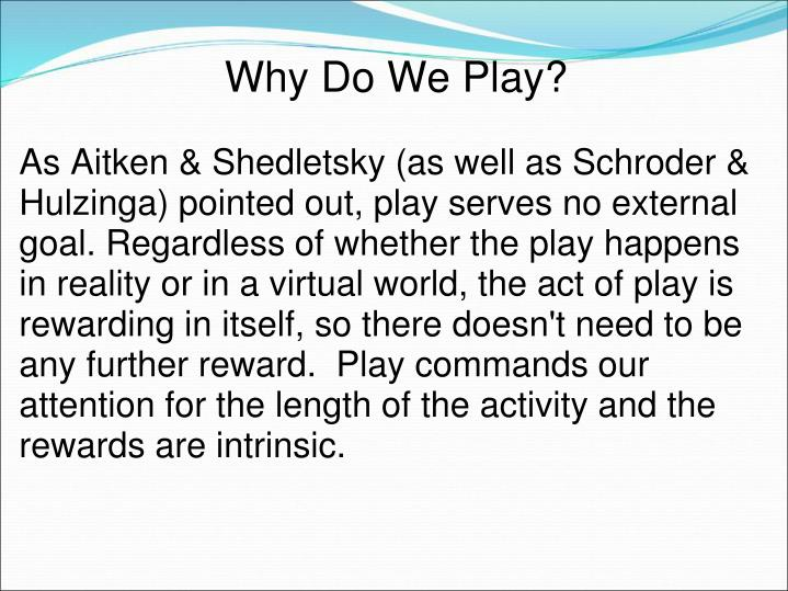 Why Do We Play?