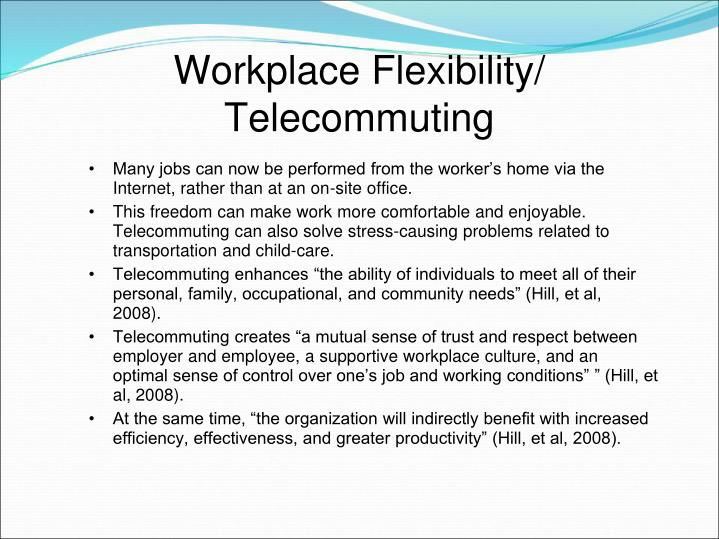 Workplace Flexibility/ Telecommuting