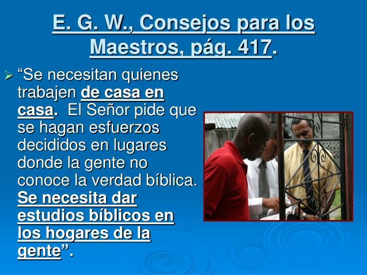 E. G. W., Consejos para los Maestros, pág. 417