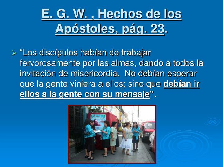 E. G. W. , Hechos de los Apóstoles, pág. 23