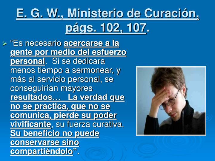 E. G. W., Ministerio de Curación, págs. 102, 107