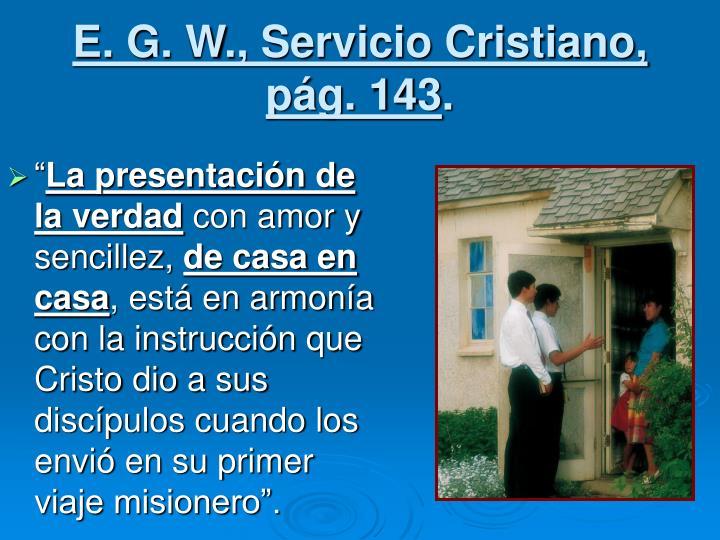 E. G. W., Servicio Cristiano,