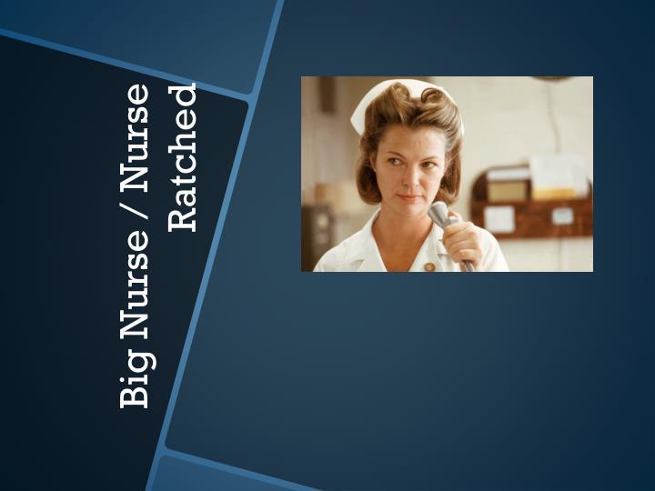 Big Nurse / Nurse Ratched