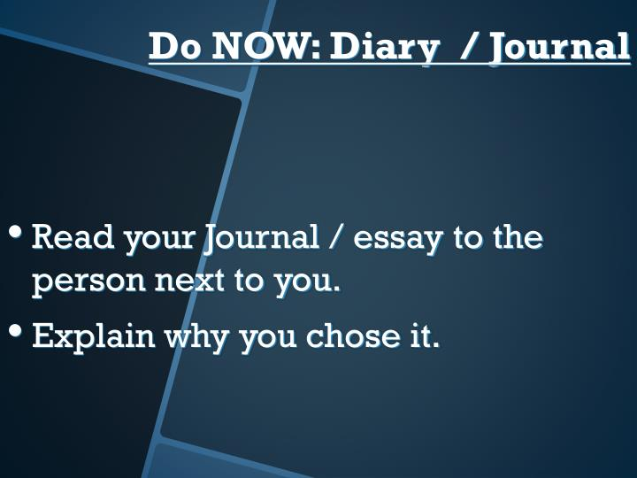 Read your Journal / essay to the person next to you.