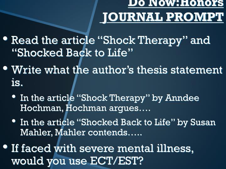 "Read the article ""Shock Therapy"" and ""Shocked Back to Life"""