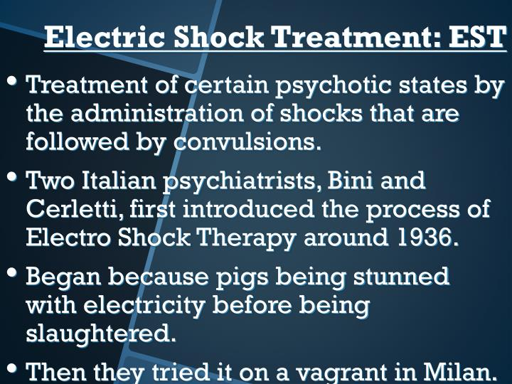 Treatment of certain psychotic states by the administration of shocks that are followed by convulsions.