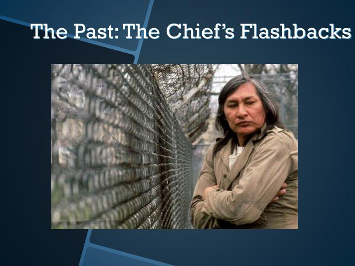 The Past: The Chief's Flashbacks