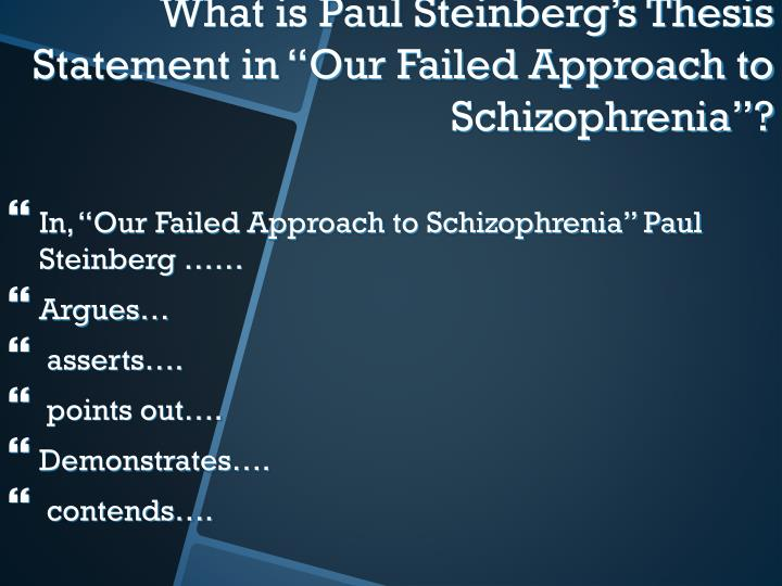 "In, ""Our Failed Approach to Schizophrenia"" Paul Steinberg ……"
