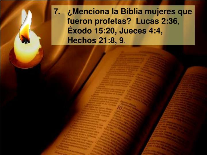 ¿Menciona la Biblia mujeres que fueron profetas?  Lucas 2:36