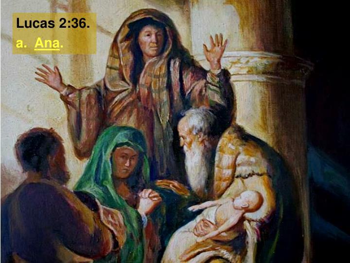 Lucas 2:36.
