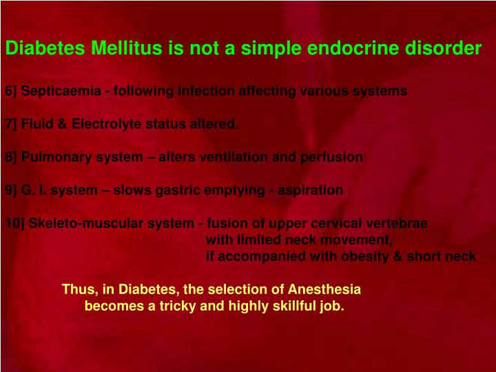 Diabetes Mellitus is not a simple endocrine disorder