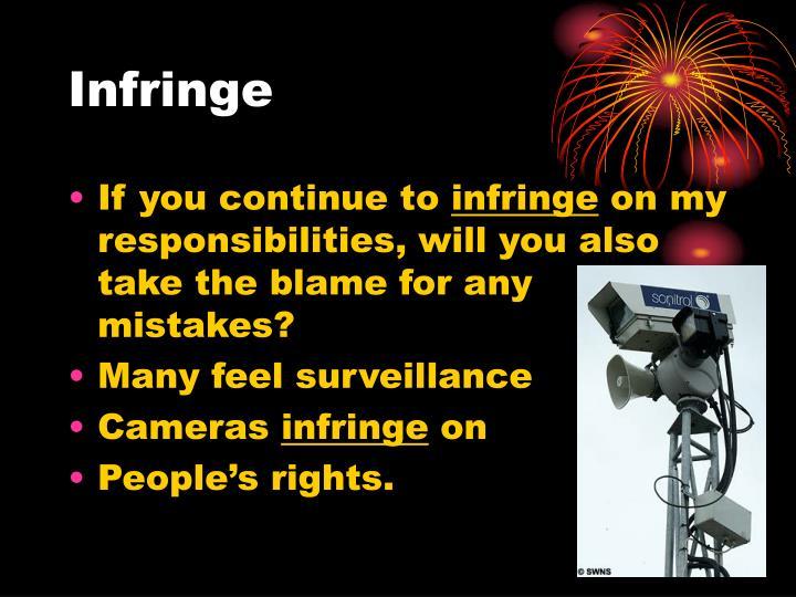 Infringe