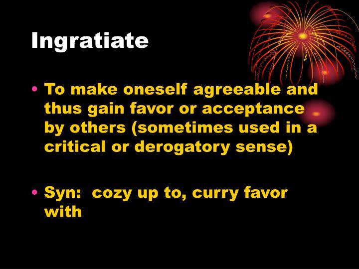 Ingratiate