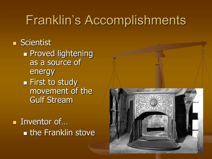 the accomplishments of benjamin franklin President franklin pierce's major accomplishments include the gadsden purchase and the kansas-nebraska act of 1854 he was also responsible for the ostend manifesto, which provoked a significant negative response he was unable to defuse the tensions leading up to the impending civil war.