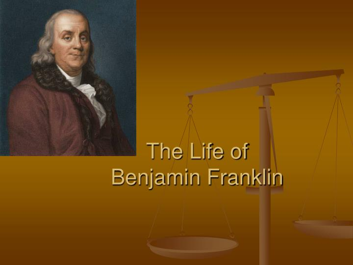 life and influence of benjamin franklin But a deeper influence on franklin was the work of dr thomas  foe of slavery to influence him, dr benjamin  my life with benjamin franklin.