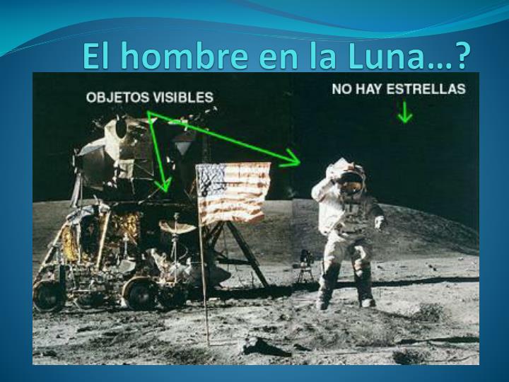 El hombre en la Luna…?