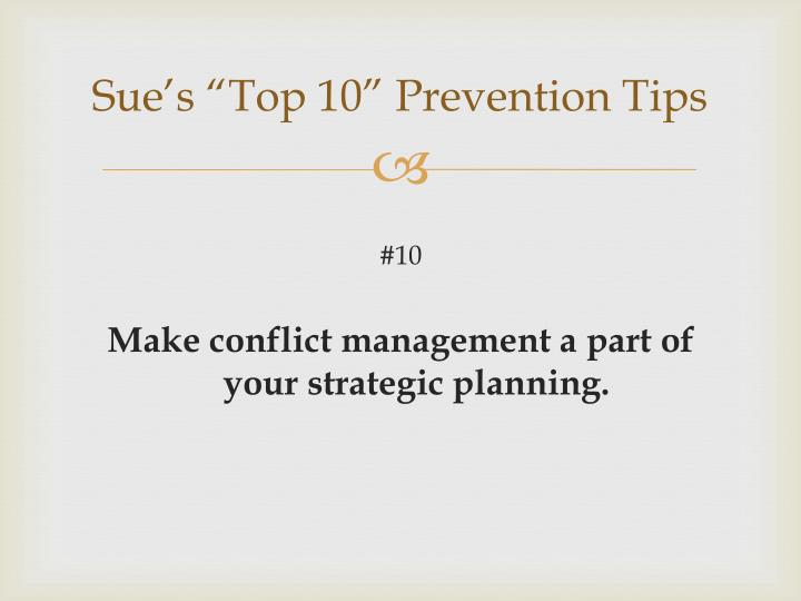 "Sue's ""Top 10"" Prevention Tips"