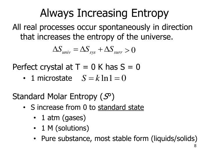 Always Increasing Entropy