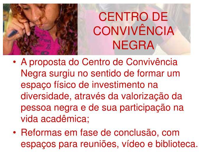 CENTRO DE CONVIVÊNCIA NEGRA