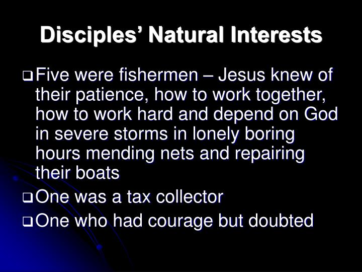 Disciples' Natural Interests