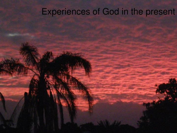 Experiences of God in the present