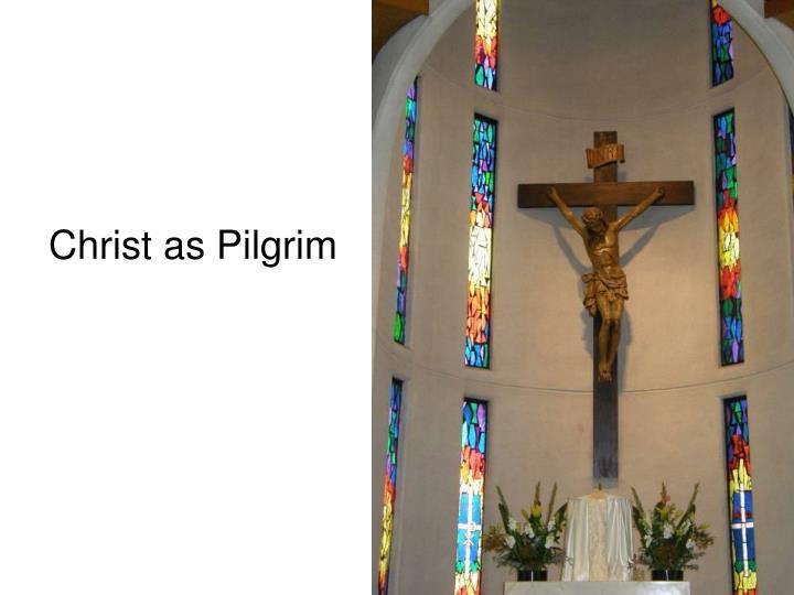 Christ as Pilgrim